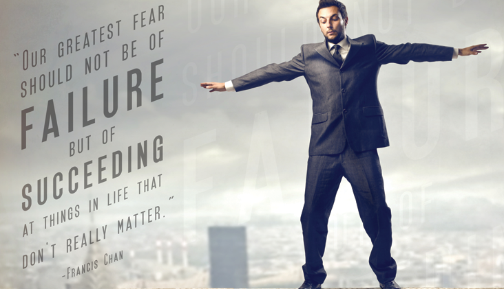 Do no fear from failing